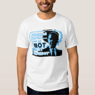 """Jeremiah Wright Is NOT My """"Homeboy"""" Shirt"""