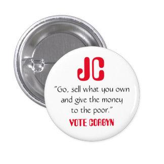 """Jeremy Corbyn """"da el dinero"""" a la insignia pobre Pin Redondo De 1 Pulgada"""
