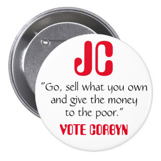 "Jeremy Corbyn ""Give the money to the poor"" Badge Button"