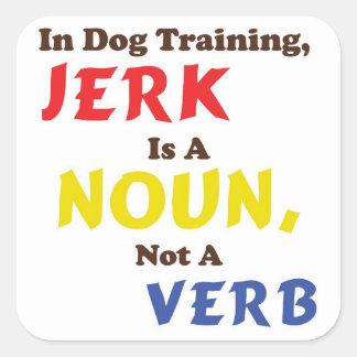 Jerk is a Noun Square Sticker