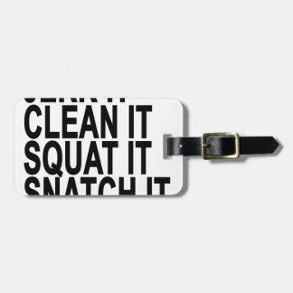 Jerk it, Clean it, Squat it, Snatch it,.png Bag Tag