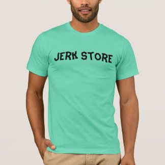 Jerk Store T-Shirt
