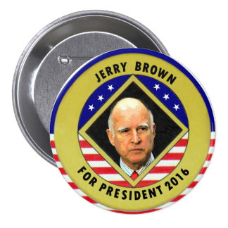 Jerry Brown for President 2016 Pinback Buttons