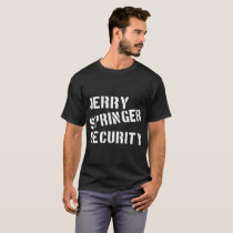 jerry springer security autism t-shirts