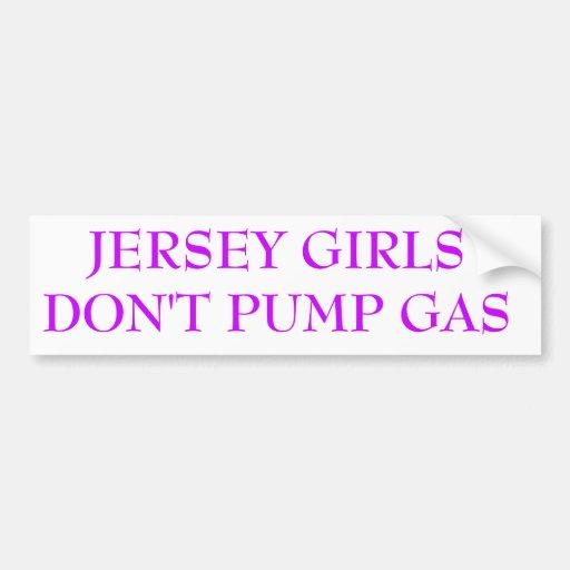 JERSEY GIRLS DON'T PUMP GAS CAR BUMPER STICKER
