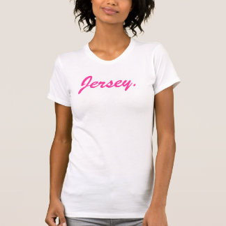 Jersey. Thats hot. Tee Shirt