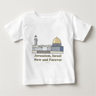 JERUSALEM ISRAEL  NOW AND FOREVER GIFT BABY T-Shirt