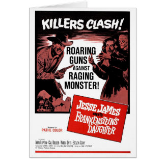 Jesse James Meets Frankenstein's Daughter Card