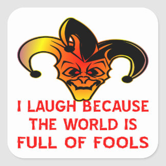 Jester I Laugh Because The World Is Full Of Fools Square Sticker