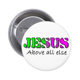 Jesus above all else 2 inch round button