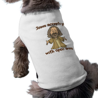 Jesus accepts you with open arms doggie t shirt