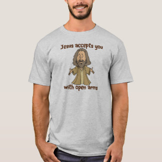 Jesus accepts you with open arms T-Shirt