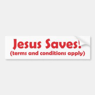 Jesús ahorra - las condiciones se aplican pegatina para auto