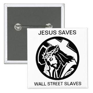 JESÚS AHORRA LOS ESCLAVOS DE WALL STREET PINS
