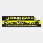 ¡Jesús ahorra pero la iglesia esclaviza! pegatina  Etiqueta De Parachoque