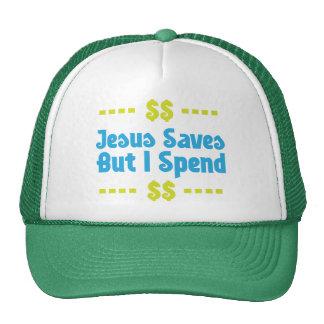 Jesús ahorra pero paso gorro