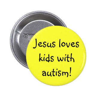 ¡Jesús ama a niños con autismo! Pin Redondo De 2 Pulgadas