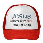 Jesús ama el infierno fuera de usted gorras