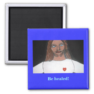 JESUS:  Be healed 2 Inch Square Magnet