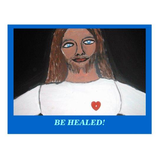 JESUS:  BE HEALED POSTCARD