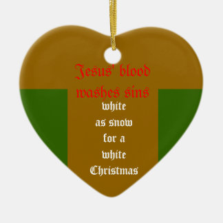 Jesus' blood washes sins, white as snow for a whit ceramic ornament