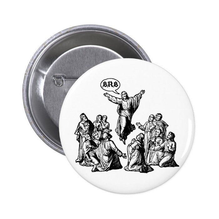 Jesus BRB lol shirt Pinback Button