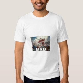 Jesus BRB Tee Shirt