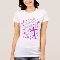Jesus Broke My Chains with Pink and Purple Cross T-Shirt