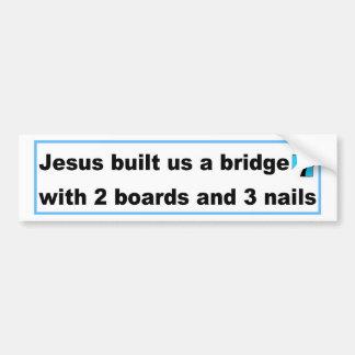Jesus built us a bridge Christian design Bumper Sticker