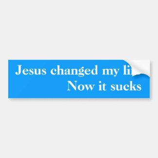 Jesús cambió mi vida - ahora chupa pegatina de parachoque