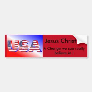 Jesus Christ - a change..... bumper sticker