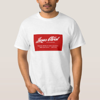Jesus Christ - Eternally Refreshing! T-Shirt
