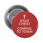 Jesus Christ is coming to town Button
