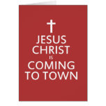 Jesus Christ is coming to town Card