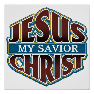 Jesus Christ My Savior Poster