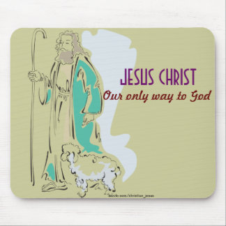 JESUS CHRIST - OUR ONLY WAY TO GOD MOUSEPAD