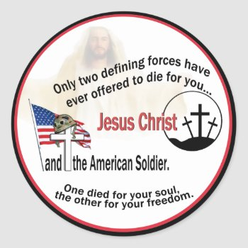 Jesus Christ & The American Soldier Round Stickers by 4westies at Zazzle
