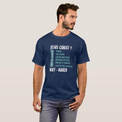 JESUS CHRIST WAY MAKER CHRISTIAN T_Shirt