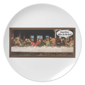 Jesus Christ When Do We Eat? - Funny Last Supper Plate