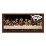 Jesus Christ When Do We Eat? - Funny Last Supper Poster