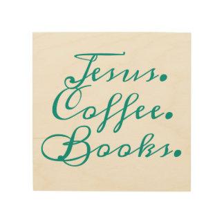 Jesus, Coffee, Books: Wood Wall Art