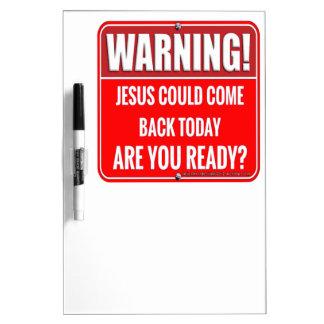 Jesus could come Dry-Erase board