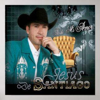 "Jesús De Santiago ""Todo MI Amor "" Póster"