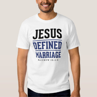 Jesus Defined Marriage T Shirts