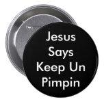 Jesús dice guarda el botón de la O.N.U Pimpin Pin