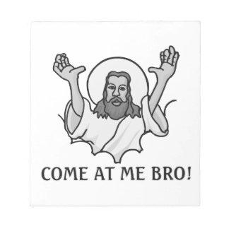 Jesús dice venido en mí a Bro Bloc