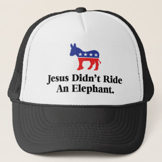 Jesus Didn't Ride An Elephant - Democratic Party Trucker Hat