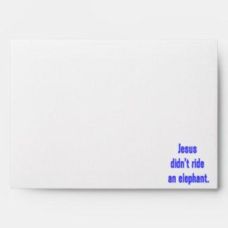 Jesus Didn't Ride Elephant Envelope