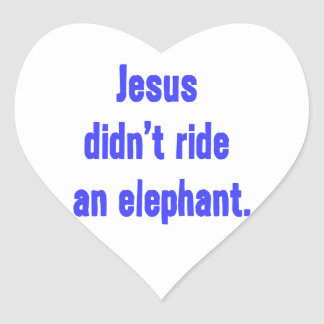 Jesus Didn't Ride Elephant Heart Sticker