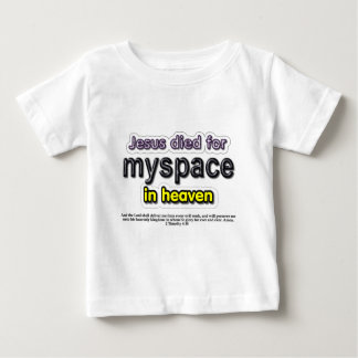 Jesus Died for myspace in Heaven Baby T-Shirt
